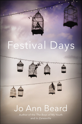 FESTIVAL DAYS by Jo Ann beard