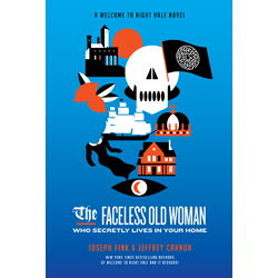 The Faceless Old Woman Who Secretly Lives in Your Home by Joseph Fink & Jeffrey Cranor