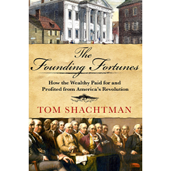 The Founding Fortunes by Tom Shachtman
