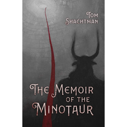 Memoir of the Minotaur by Tom Shachtman